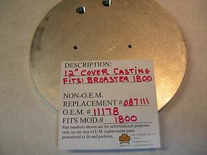 New Cover Casting 12 11178 Replacement Fits Mod 1800 g Or E Broaster Fryer