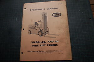 White Wc30 Wc40 Wc50 Forklift Operator Operation Manual Owner Book Lift Truck