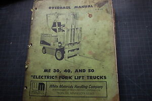 White Me 30 40 50 Electric Forklift Service Repair Overhaul Manual Shop Owner