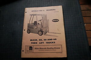 White Ma30 Ma40 Ma50 Ma60 Forklift Operator Operation Manual Owner Book Guide