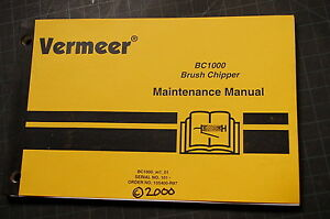 Vermeer Bc1000 Brush Chipper Owner Maintenance Manual Book Guide Tree Wood 2000