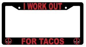 Black I Work Out For Tacos License Plate Frame Auto Accessory Deadpool