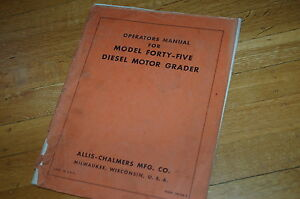 Allis Chalmers Model 45 Motor Grader Owner Operator Operation Manual Road Plow