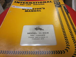 International Model H 90e Pay Loader Operators Manual