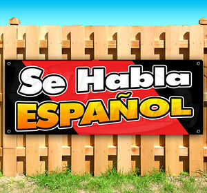 Se Habla Espanol Advertising Vinyl Banner Flag Sign 15 18 20 24 30 48 52