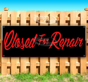 Closed For Repair Advertising Vinyl Banner Flag Sign Many Sizes Usa