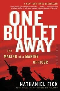 One Bullet Away: The Making of a Marine Officer by Fick Nathaniel C.