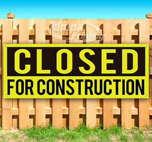 Closed For Construction Advertising Vinyl Banner Flag Sign Many Sizes Usa
