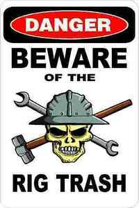 3 Danger Beware Of The Rig Trash Oilfield Hard Hat Helmet Sticker H369