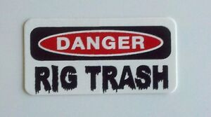 3 Danger Rig Trash Hard Hat Welder Oilfield Oil Field Lunch Box Helmet Sticker