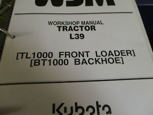 Kubota L39 Tractor Tl1000 Loader Bt1000 Backhoe Workshop Manual