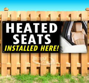 Heated Seats Installed Here Advertising Vinyl Banner Flag Sign Many Sizes Usa