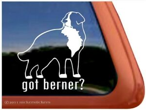Got Berner High Quality Vinyl Bernese Mountain Dog Window Decal Sticker