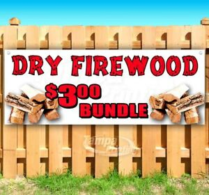 Dry Firewood 3 00 Bundle Advertising Vinyl Banner Flag Sign Many Sizes