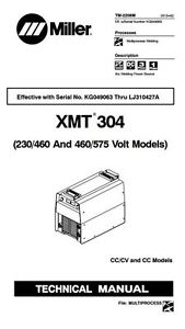 Miller Xmt 304 Cvcc Service Manual For Serial Number Kg049063 Through Lj310427a