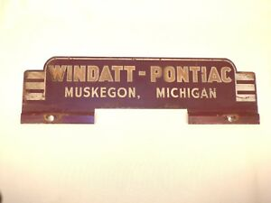 Vintage Pontiac Car Dealer License Plate Topper Emblem Advertising Muskegon Mi