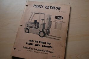 White Ma30 Ma35 Ma40 Ma45 Ma50 Ma55 60 Forklift Truck Parts Manual Catalog Book