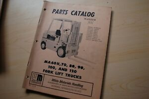 White Ma60h Ma70 Ma80 Ma90 Ma100 Ma120 Forklift Spare Parts Manual Catalog Book