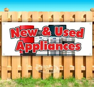 New And Used Appliances Advertising Vinyl Banner Flag Sign Many Sizes