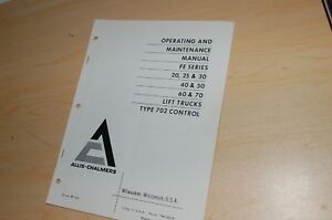 Allis Chalmers Fe Series 20 25 30 40 50 60 70 Forklift Owner Operator Manual