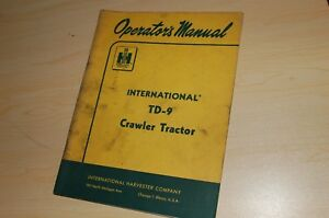 Ih International Td 9 Crawler Tractor Owner Operator Operation Manual Book Guide