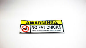 Warning No Fat Chicks Sticker Bumper Funny Jdm Slammed Girl