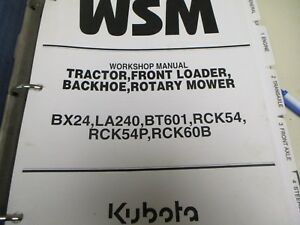 Kubota Bx24 Tractor La240 Loader Bt601 Backhoe Repair Workshop Manual Rck54