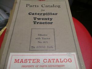 Caterpillar Twenty 20 Tractor Parts Catalog S n 8c1 To 8c652