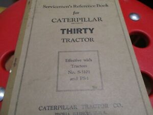 Caterpillar Thirty Tractor Servicemens Reference Book Manual Year 1932