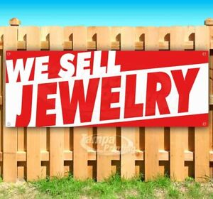 We Sell Jewelry Advertising Vinyl Banner Flag Sign Many Sizes