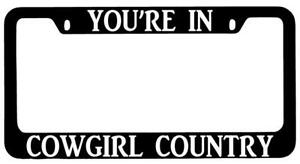 You re In Cowgirl Country Black Metal License Plate Frame Auto Accessory