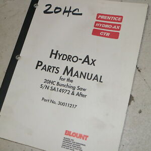 Prentice Blount Hydro ax 20hc Bunching Saw Parts Manual Book Catalog List Spare