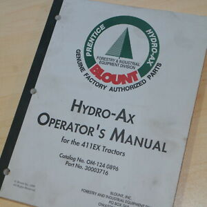 Prentice Blount Hydro ax 411ex Feller Buncher Owner Operator Operation Manual