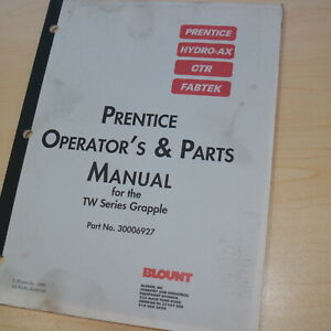 Prentice Tw Series Grapple Owner Operator Operation Parts Manual Hydro ax Ctr