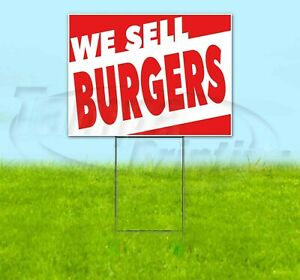 We Sell Burgers 18x24 Yard Sign Corrugated Plastic Bandit Lawn Business Usa Food