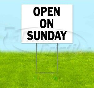 Open On Sunday 18x24 Yard Sign With Stake Corrugated Bandit Directional