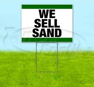 We Sell Sand 18x24 Yard Sign With Stake Corrugated Bandit Business Landscaping