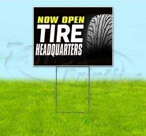 Now Open Tire Headquarters 18x24 Yard Sign With Stake Corrugated Bandit Auto