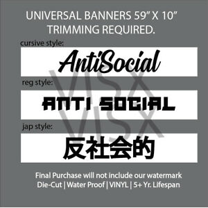 Anti Social Antisocial Banner Vinyl Decal Car Sticker Jdm Windshield Slammed