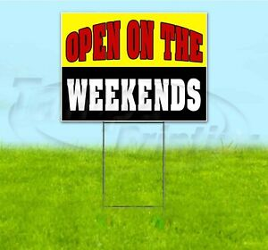 Open On The Weekends 18x24 Yard Sign With Stake Corrugated Bandit Usa Business