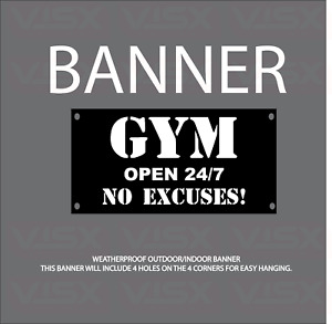 Gym Open 24 7 No Excuses Vinyl Banner Flag Outdoor Indoor Sign Lift Muscle