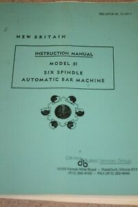 New Britain Instruction Manual Model 51 6 Spindle Automatic Bar Machine 51 100 3