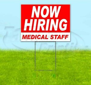 Now Hiring Medical Staff 18x24 Yard Sign With Stake Corrugated Bandit Business