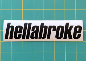 Hellabroke Decal Euro Drift Stance Illest Funny Jdm Sticker Lowered Slammed