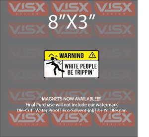 Warning White Be Tripping Magnet Bumper Sticker Funny Jdm Explicit Tailgater