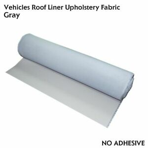 Headliner Replacement Material Sagging Upholstery Fabric Back Foam Gray 72 X60