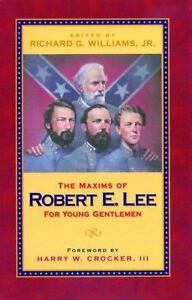 The Maxims of Robert E. Lee for Young Gentlemen 2005 Trade Paperback NEW $11.95