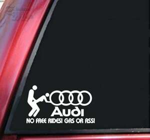 Fits Audi No Free Rides Gas Or Ass Window Vinyl Decal Sticker any Color