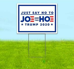 Just Say No To Joe And The Ho 18x24 Yard Sign With Stake Corrugated Bandit Biden