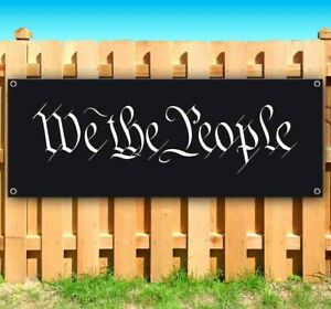 We The People Advertising Vinyl Banner Flag Sign Many Sizes Maga Constitution